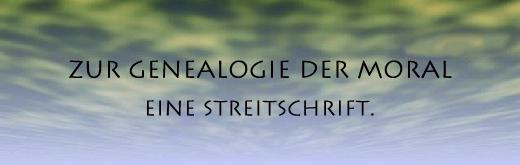 Zur Genealogie der Moral: eine Streitschrift.